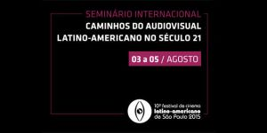 "Seminário Internacional ""Caminhos do Audiovisual Latino-Americano no Século 21"""